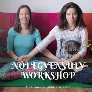 Női Egyensúly Workshop (Menstruációs ciklus tisztulása)